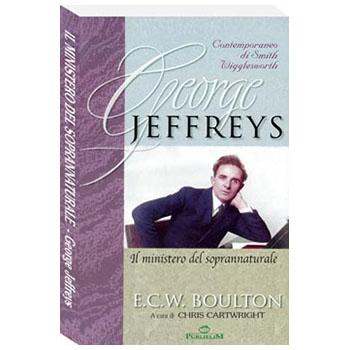 George Jeffreys: il ministero del soprannaturale