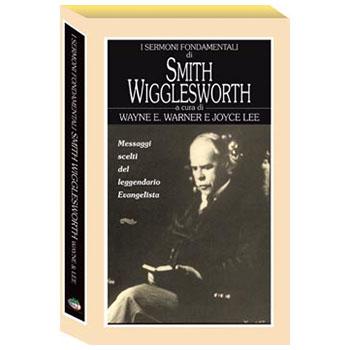 I sermoni essenziali di Smith Wigglesworth