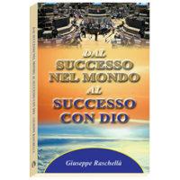 Dal successo nel mondo al successo con Dio