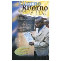 Videocassetta: Ritorno alla Vita (60 min.)